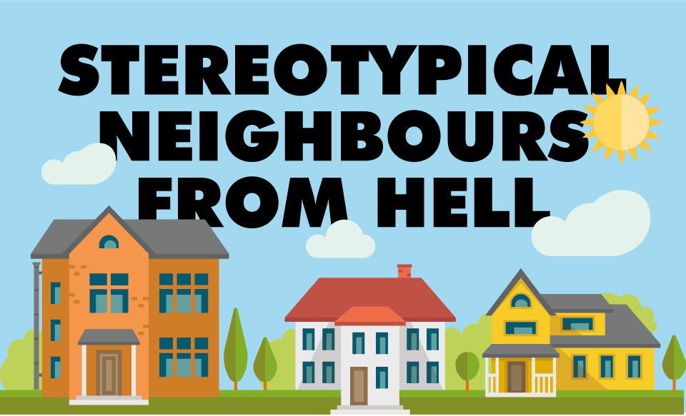 MyOffers Stereotypical Neighbours From Hell